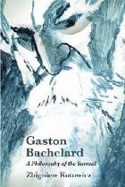 Gaston Bachelard: Philosophy the Surreal