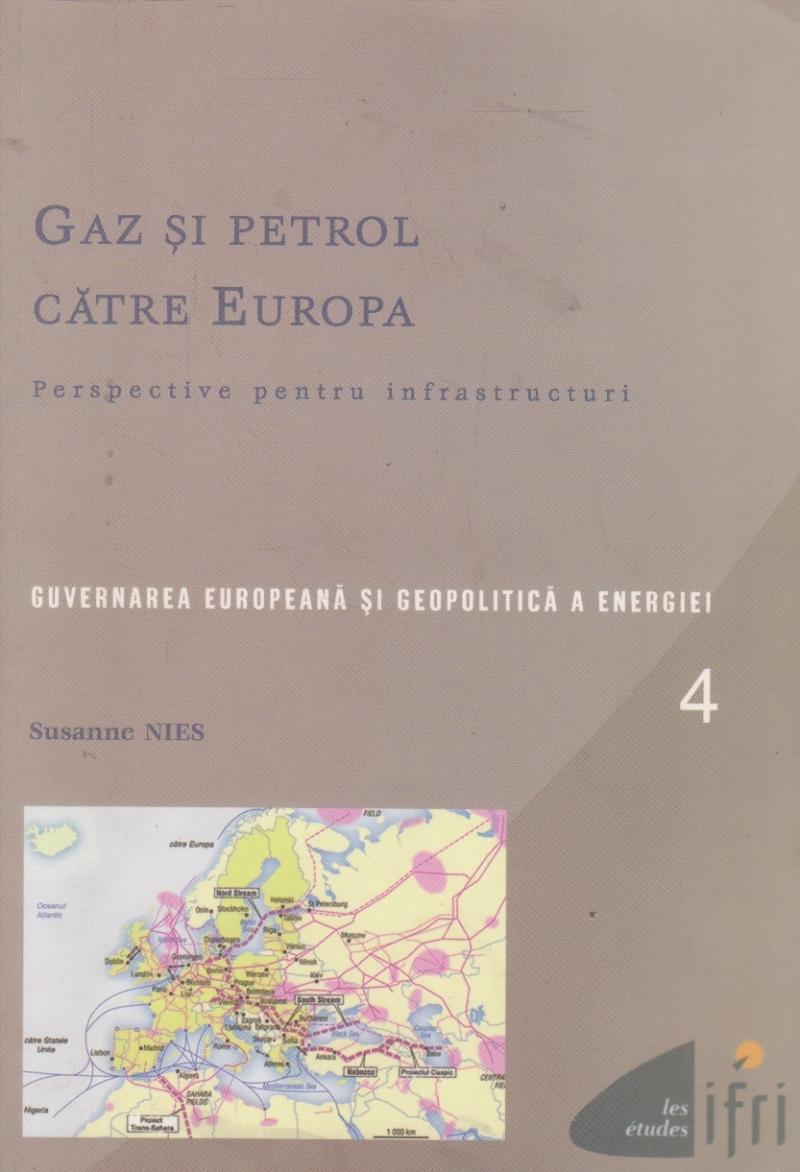 Gaz si petrol catre Europa. Perspective pentru infrastructuri