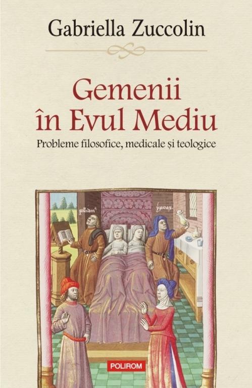 Gemenii în Evul Mediu. Probleme filosofice, medicale și teologice