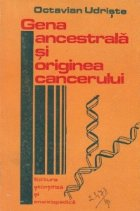 Gena ancestrala si originea cancerului