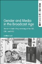 Gender and Media in the Broadcast Age