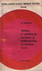 General si particular, national si international in politica P.C.R.