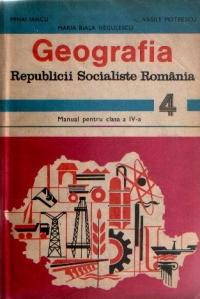 Geografia Republicii Socialiste Romania - Manual pentru clasa a IV-a