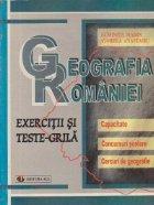 GEOGRAFIA ROMANIEI EXERCITII TESTE GRILA
