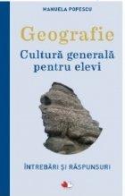 Geografie. Cultura generala pentru elevi. Intrebari si raspunsuri