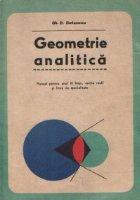 Geometrie analitica. Manual pentru anul III liceu, sectia reala si licee de specialitate