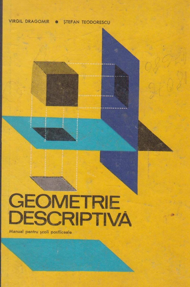 Geometrie descriptiva - Manual pentru scoli postliceale