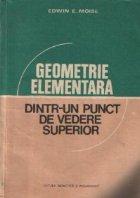 Geometrie elementara dintr-un punct de vedere superior