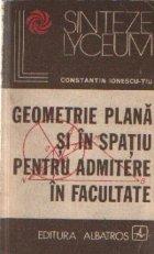 Geometrie plana si in spatiu pentru admitere in facultate