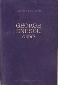 George Enescu si opera sa Oedip