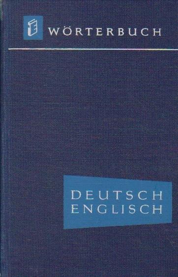 German-English Dictionary / Deutsch-Englisches Worterbuch