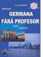 Germana fara profesor (curs practic + CD) (CD-ul contine pronuntia celor 29 de lectii)