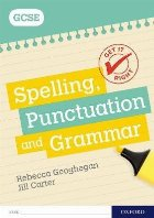 Get It Right: for GCSE: Spelling, Punctuation and Grammar wo