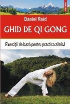 Ghid de Qi Gong. Exerciții de bază pentru practica zilnică