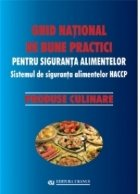 Ghid national de bune practici pentru siguranta alimentelor. Sistemul de siguranta alimentelor HACCP. Produse culinare