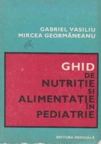 Ghid de nutritie si alimentatie in pediatrie