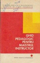 Ghid pedagogic pentru maistrul instructor