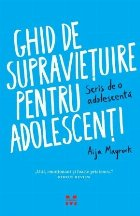 Ghid de supravieţuire pentru adolescenţi. Scris de o adolescentă