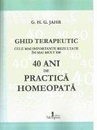 Ghid terapeutic. Cele mai importante rezultate in mai mult de 40 ani de practica homeopata