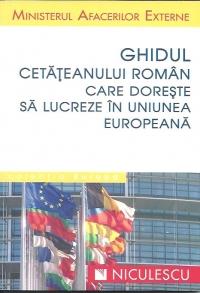 Ghidul cetateanului roman care doreste sa lucreze in Uniunea Europeana