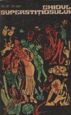 Ghidul superstitiosului (12 + 1 zodii)
