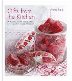 Gifts from the Kitchen: 100 irresistible homemade presents f