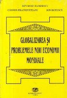 Globalizarea si problemele noii economii mondiale