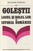 Golestii - Locul si rolul lor in istoria Romaniei