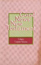 Good News New Testament - The New Testament in Today s English Version