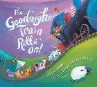 Goodnight Train Rolls On! (Board Book)