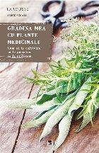 Gradina mea cu plante medicinale