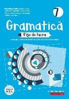 Gramatică. Fișe de lucru (pe lecții și unități de învățare cu itemi și teste de evaluare). Clasa a 7-a