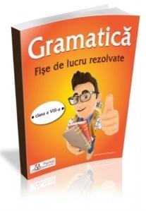 Gramatica - Fise de lucru rezolvate pentru clasa a VIII-a