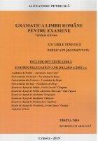 Gramatica limbii romane pentru examene. Volumul II. 3311 grile tematice, explicate si comentate. Editia 2019 revizuita si adaugita