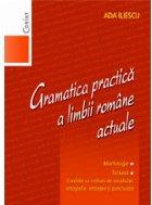 Gramatica practică a limbii române actuale