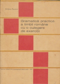 Gramatica practica a limbii romane cu o culegere de exercitii