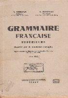 Grammaire francaise superieure illustree par de nombreux exemples