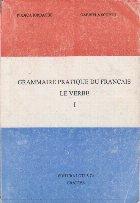 Grammaire Pratique du Francais - Le Verbe I
