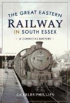 Great Eastern Railway in South Essex