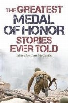 Greatest Medal of Honor Stories Ever Told
