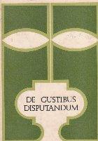 De Gustibus Disputandum