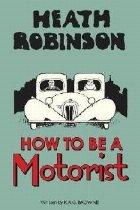 Heath Robinson: How Motorist