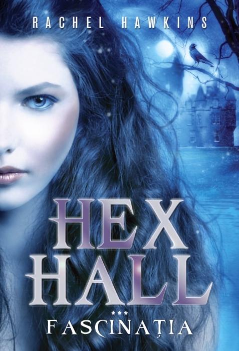 Hex Hall. Fascinația