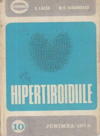 Hipertiroidiile - Etiopatogenie. Clinica. Terapeutica - implicatii chirurgicale