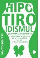 Hipotiroidismul si tiroidita Hashimoto - O abordare practica si stiintifica noua a tratamentului