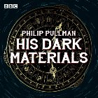His Dark Materials: The Complete BBC Radio Collection