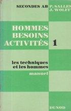 Hommes, Besoins, Activites - I. Les techniques et les hommes