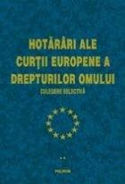 Hotariri ale Curtii Europene a Drepturilor Omului. Culegere selectiva (vol. II)