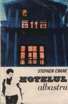 Hotelul albastru - schite, nuvele, povestiri