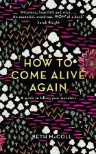 How to Come Alive Again